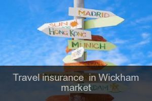 Travel insurance  in Wickham market