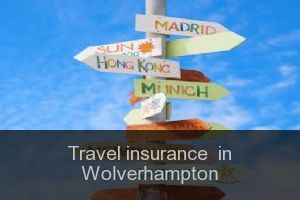 Travel insurance  in Wolverhampton